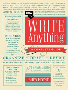 How to Write Anything: A Complete Guide by Dr. Laura Brown