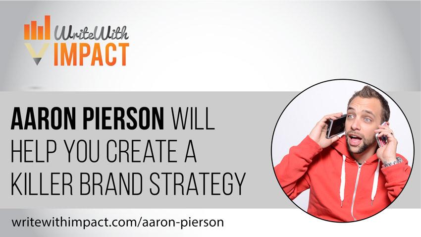 Aaron Pierson Will Help You Create a Killer Brand Strategy